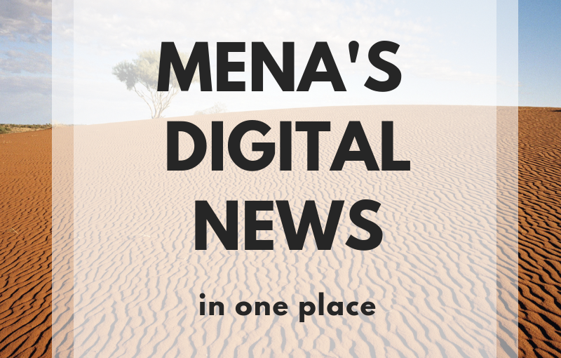 MENA's Digital News, Week #33
